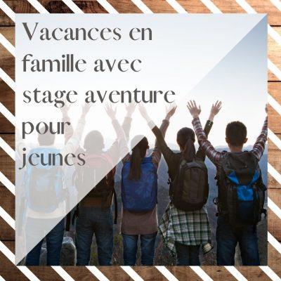 Stage aventure Barcelonnette